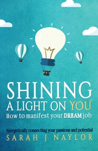 Shining a Light on you career coaching book by Sarah J Naylor